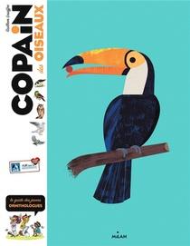 Copain Des Oiseaux ; Le Guide Des Jeunes Ornithologues
