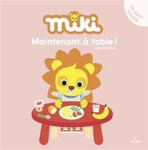 Miki ; Maintenant A Table !