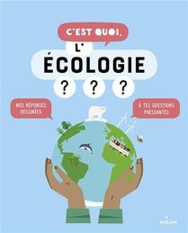 C'est Quoi ; L'ecologie ?