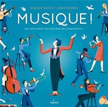 Musique ! ; Les Instruments, Les Musiciens, Les Compositeurs...