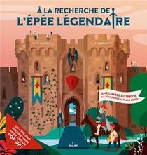 A La Recherche De L'epee Legendaire ; Une Chasse Au Tresor Au Temps Des Chateaux Forts