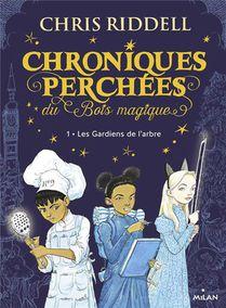 Chroniques Perchees Du Bois Magique T.1 ; Les Gardiens De L'arbre