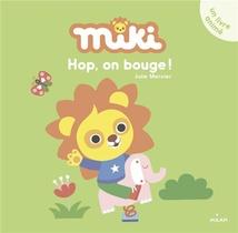 Miki ; Hop, On Bouge !
