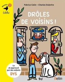 Droles De Voisins !