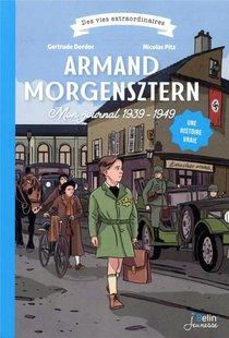 Armand Morgensztern, Mon Journal 1939-1949