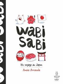 Wabi Sabi ; Un Voyage Au Japon
