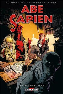 Abe Sapien T.7 ; Le Brasier Secret