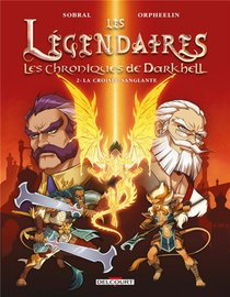 Les Legendaires - Les Chroniques De Darkhell T.2 ; La Croisee Sanglante