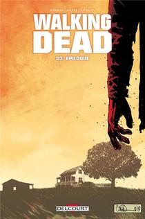 Walking Dead T.33 ; Epilogue