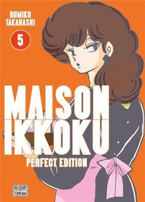 Maison Ikkoku ; Juliette Je T'aime - Perfect Edition T.5