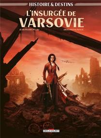 Histoire Et Destins : L'insurgee De Varsovie