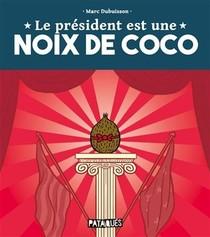 Le President Est Une Noix De Coco - One-shot - Le President Est Une Noix De Coco