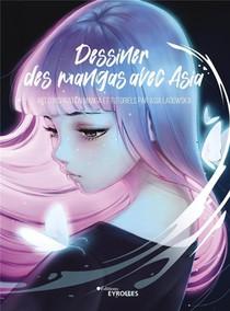 Dessiner Des Mangas Avec Asia : Art D'inspiration Manga Et Tutoriels Par Asia Ladowska
