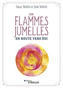 Les Flammes Jumelles : En Route Vers Soi