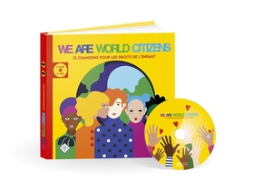 We Are World Citizens ; 12 Chansons Pour Les Droits De L'enfant