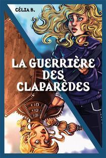 La Guerriere Des Claparedes