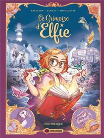 Le Grimoire D'elfie T.1 ; L'ile Presque