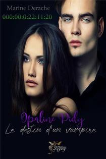Opaline Pidy : Le Destin D'un Vampire