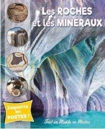 Les Roches Et Les Mineraux ; Tout Un Monde En Photos