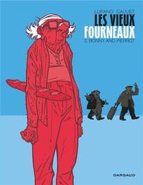 Les Vieux Fourneaux T.2 ; Bonny And Pierrot