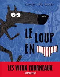 Le Loup En Slip T.1