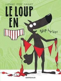 Le Loup En Slip T.3 ; Slip Hip Hip !