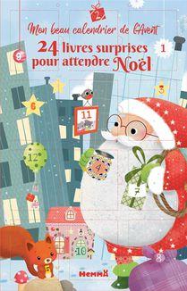 Mon Beau Calendrier De L'avent ; 24 Livres Surprises Pour Attendre Noel