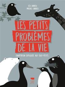 Les Petits Problemes De La Vie ; L'adaptation Expliquee Aux Tout-petits