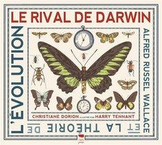 Le Rival De Darwin ; Alfred Russel Wallace Et La Theorie De L'evolution