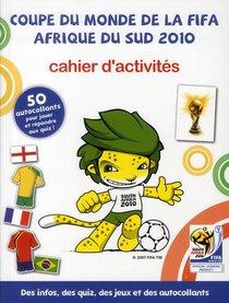 Coupe Du Monde De La Fifa ; Afrique Du Sud 2010 ; Cahier D'activites