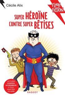 Super Heroine Contre Super Betises