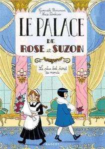 Le Palace De Rose Et Suzon ; Le Plus Bel Hotel Du Monde