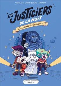 Les Justiciers De La Nuit : Le Reveil De La Momie