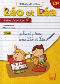 Je Lis Et J'ecris Avec Leo Et Lea ; Methode De Lecture ; Cp ; Cahier D'exercices T.2