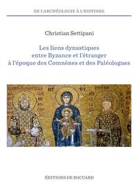 Les Liens Dynastiques Entre Byzance Et L'etranger A L'epoque Des Comnenes Et Des Paleologues