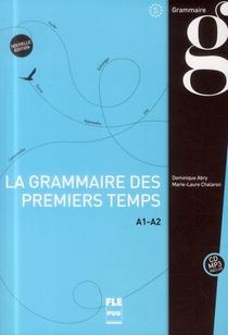 La Grammaire Des Premiers Temps T.1 (2e Edition)