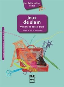 Jeux De Slam ; Atelier De Poesie Orale