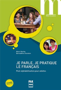 Je Parle, Je Pratique Le Francais ; Post-alphabetisation Pour Adultes