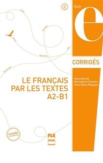 Le Francais Par Les Textes T.1 ; Corriges