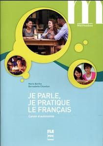 Je Parle, Je Pratique Le Francais ; Cahier D'autonomie