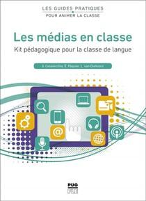 Les Medias En Classe ; Kit Pedagogique Pour La Classe De Langue