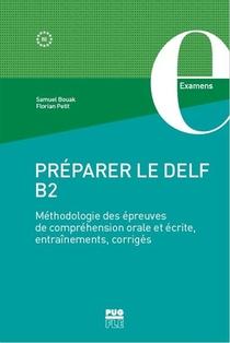 Preparer Le Delf B2 ; Methodologie Des Epreuves De Comprehension Orale Et Ecrite, Entrainements, Corriges
