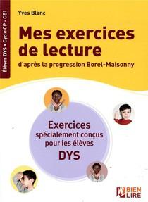 Mes Exercices De Lecture D'apres La Progression Borel-maisonny ; Exercices Specialement Concus Pour Les Eleves Dys