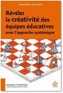 Reveler La Creativite Des Equipes Educatives Avec L'approche Systemique
