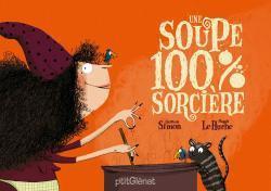 Une Soupe 100% Sorciere
