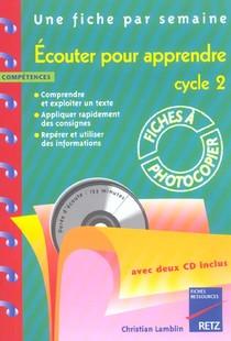 Ecouter Pour Apprendre ; Cycle 2 ; Fiches A Photocopier