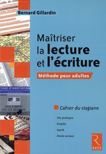 Maitriser La Lecture Et L'ecriture ; Cahier Du Stagiaire ; Methode Pour Adulte