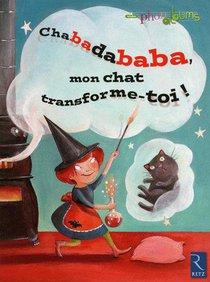 Chabadababa, Mon Chat Transforme-toi ! Gs