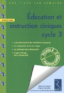 Une Fiche Par Semaine ; Education Et Instruction Civiques ; Cycle 3 ; Fiches A Photocopier