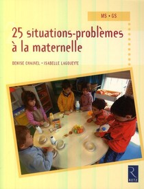 25 Situations-problemes A La Maternelle ; Moyenne Section, Grande Section